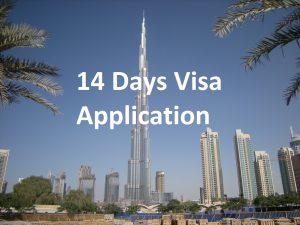 14 Days Visa Application