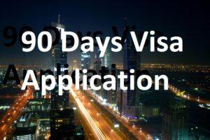 90 Days Visa Application