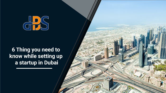 6-Thing-you-need-to-know-while-setting-up-a-startup-in-dubai