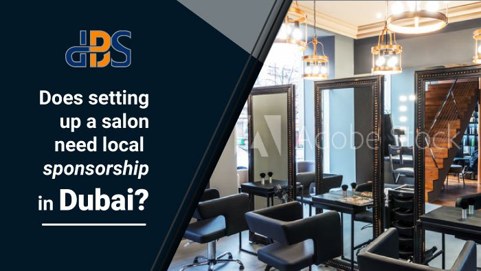Does setting up a salon need local sponsorship in Dubai? 1