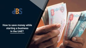 How-to-save-money-while-starting-a-business-in-the-UAE