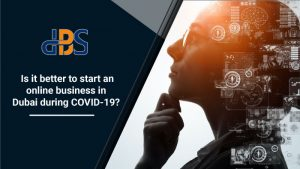 Is-it-better-to-start-an-online-business-in-Dubai-during-COVID-19