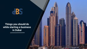 Things-you-should-do-while-starting-a-business-in-Dubai