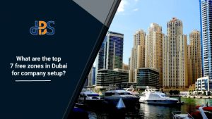 What-are-the-top-7-free-zones-in-Dubai-for-company-setup