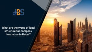 What-are-the-types-of-legal-structure-for-company-formation-in-Dubai