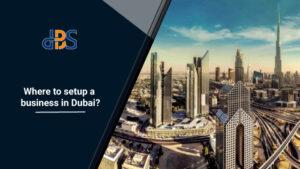 Where-to-setup-a-business-in-Dubai
