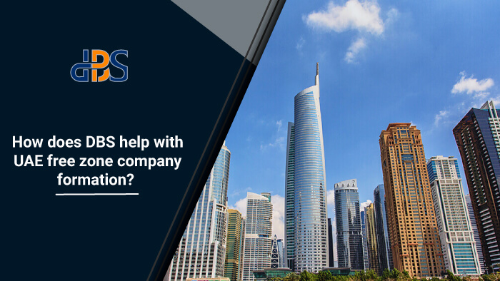 How-does-DBS-help-with-UAE-free-zone-company-formation