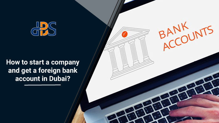 How-to-start-a-company-and-get-a-foreign-bank-account-in-Dubai