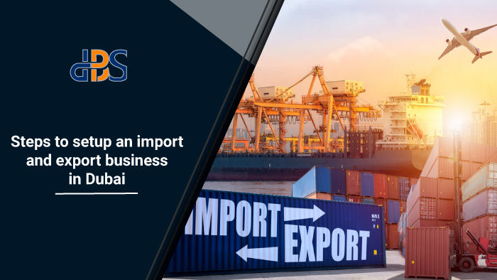 Steps-to-setup-an-import-and-export-business-in-Dubai