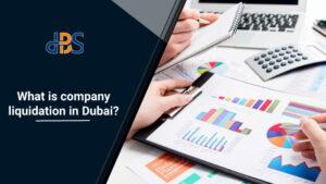 What-is-company-liquidation-in-Dubai