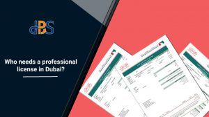 Who-needs-a-professional-license-in-Dubai