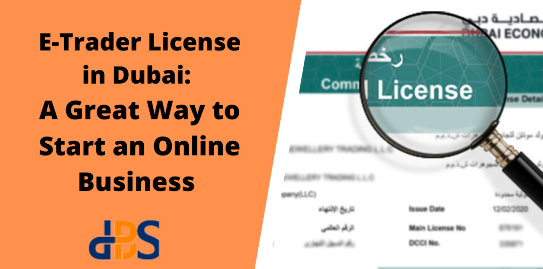 E-Trader License in Dubai: A Great Way to Start an Online Business